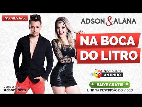 Adson e Alana - NA BOCA DO LITRO ( CD Anjinho 2015 - Lançamento Sertanejo ) Audio e Letra