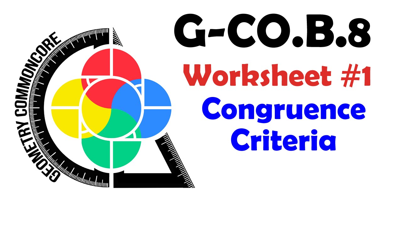 G Co B 8 Worksheet 1 Triangle Congruence Criteria Youtube
