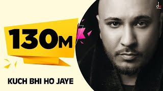 Kuch Bhi Ho Jaye Full (B Praak) Mp3 Song Download