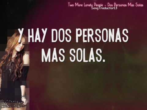 Miley Cyrus - Two More Lonely People (Traducida Al Español)