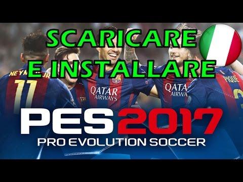 Come Scaricare E Installare Pro Evolution Soccer 2017   PC Full ITA