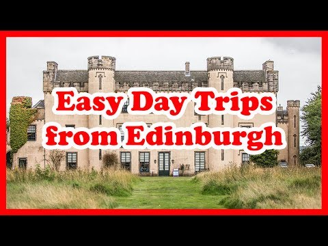 5 Easy Day Trips from Edinburgh, Scotland | Europe Day Tours Guide