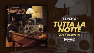 SERCHO - 09 - TUTTA LA NOTTE ft. GEMITAIZ (LYRIC VIDEO)