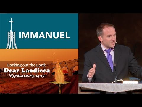 Message (morning): Locking Out the Lord: Dear Laodicea (Mar 20 2016)