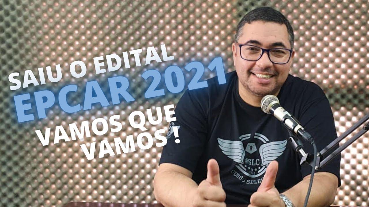Saiu o Edital da EPCAr 2021 - Seleção Educacional