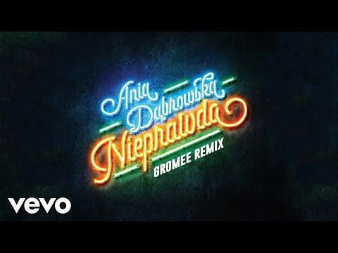 Ania Dabrowska - Nieprawda Gromee Remix (Audio) mp3