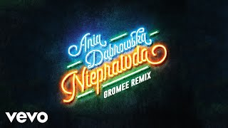 Download Ania Dabrowska - Nieprawda Gromee Remix (Audio) Mp3 and Videos