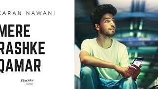 Karan Nawani: MERE RASHKE QAMAR | UNPLUGGED (COVER) | NURSAT FATEH ALI KHAN | RAHAT FATEH ALI KHAN |
