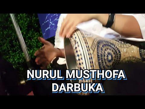 Nurul Musthofa Darbuka Syailillah Ya Romadhon