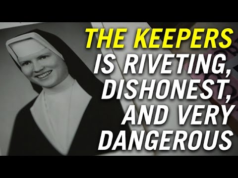The Keepers is Riveting, Dishonest, and Very Dangerous - YouTube