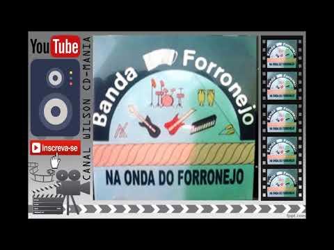 BANDA FORRONEJO  NA ONDA DO FORRONEJO COMPLETO