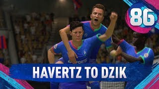 Havertz to DZIK! - FIFA 19 Ultimate Team [#86]