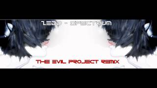 Zedd - Spectrum (The Evil Project Remix)