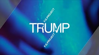 F.G. Project - Trump Plus