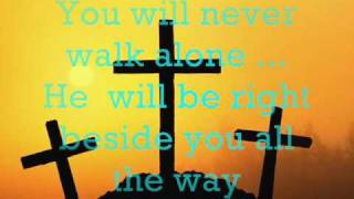YOU WILL NEVER WALK ALONE By Point Of Grace