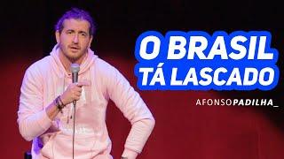 AFONSO PADILHA - O BRASIL TÁ LASCADO