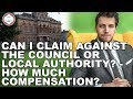Can I Claim Against the Council Or Local Authority? - How Much Compensation? ( 2019 ) UK