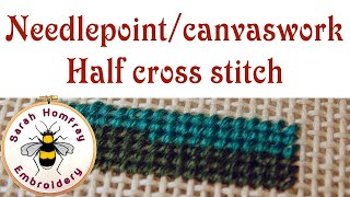 Half Cross stitch for needlepoint / canvaswork embroidery