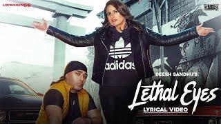 Lethal Eyes (Deesh Sandhu) Mp3 Song Download