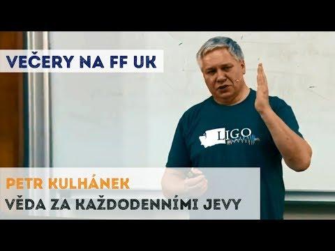 Petr Kulhánek - Věda za každodenními jevy | Neurazitelny.cz | Večery na FF UK