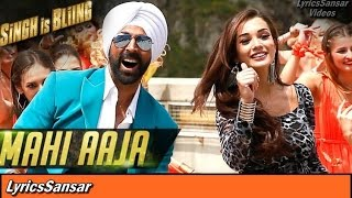 MAHI AAJA SONG WITH LYRICS | Singh is Bling | Manj Musik, Sasha | 2015