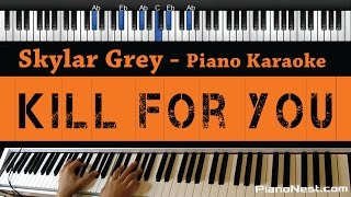 Skylar Grey - Kill For You ft. Eminem (NO RAP) - Piano Karaoke / Sing Along / Cover with Lyrics