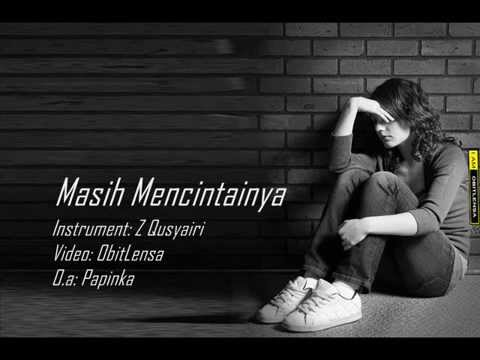 Papinka-Masih Mencintainya instrumental with lyrics