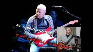 ME & Mark Knopfler - The Car Was The One