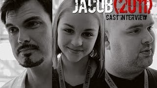 Jacob (2011) Cast Interview Including First EXCLUSIVE Behind The Scenes Feature