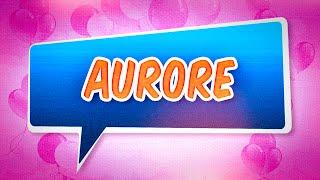 Joyeux anniversaire Aurore