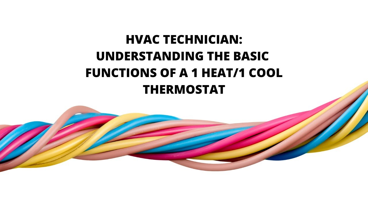 Hvac Technician  Basic Thermostat Wiring  Operation And