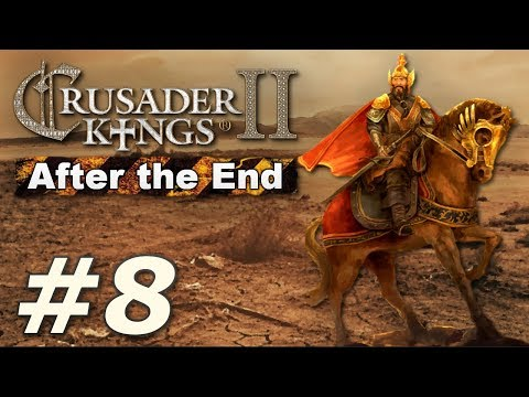 Crusader Kings II: After the End - The Rust Empire (Part 8)
