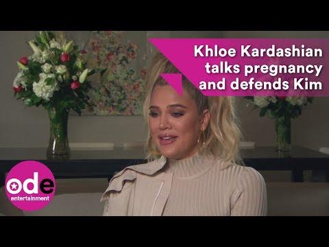 Khloe Kardashian talks pregnancy and defends Kim