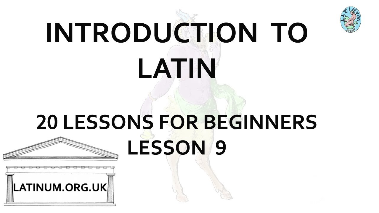 Lesson 9 A Short Introduction to Conversational Latin for