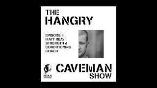 🦁Hangry Caveman Ep3 with Matt Reay (Strength and Conditioning Coach)