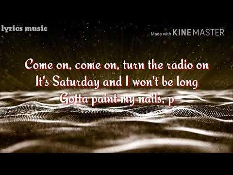 Come On Come On Turn The Radio On Lyrics Video