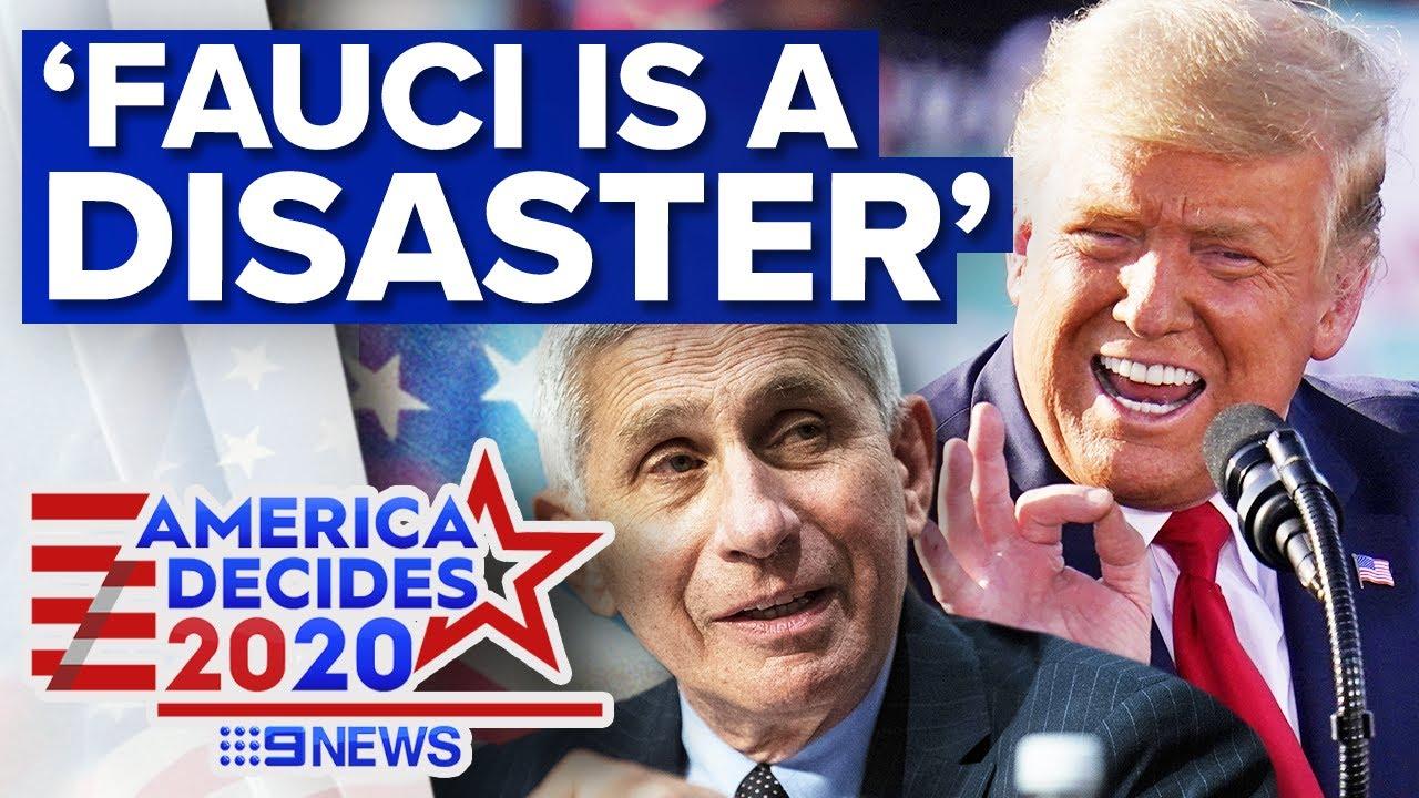Trump labels Dr Fauci 'a disaster' in COVID-19 campaign call | 9News Australia