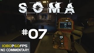 SOMA Walkthrough Gameplay Part 7
