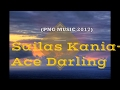 Sailas Kania - Ace Darling [PNG Latest music]