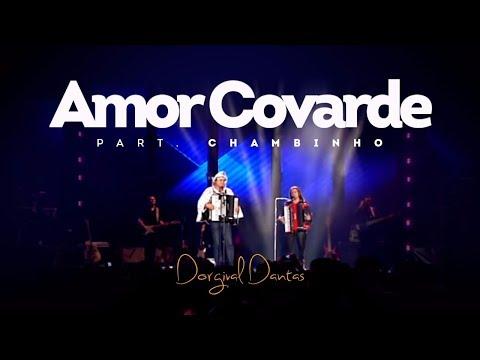 Dorgival Dantas - Amor Covarde - Part. Chambinho [DVD Simplesmente Dorgival Dantas]