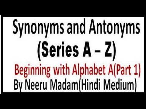 Synonyms and Antonyms Alphabet A Part 1 - Hindi medium