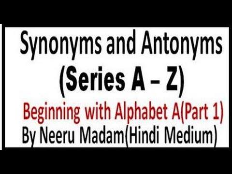 Synonyms and Antonyms Alphabet A Part 1 - Hindi medium