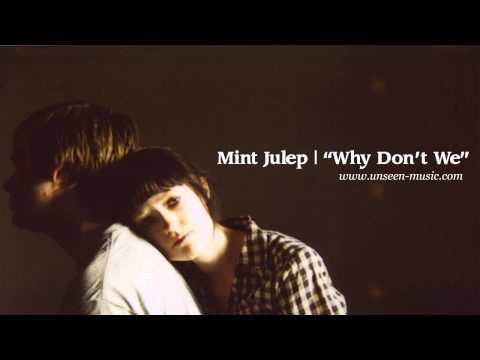 Mint Julep   Why Don't We (preview)