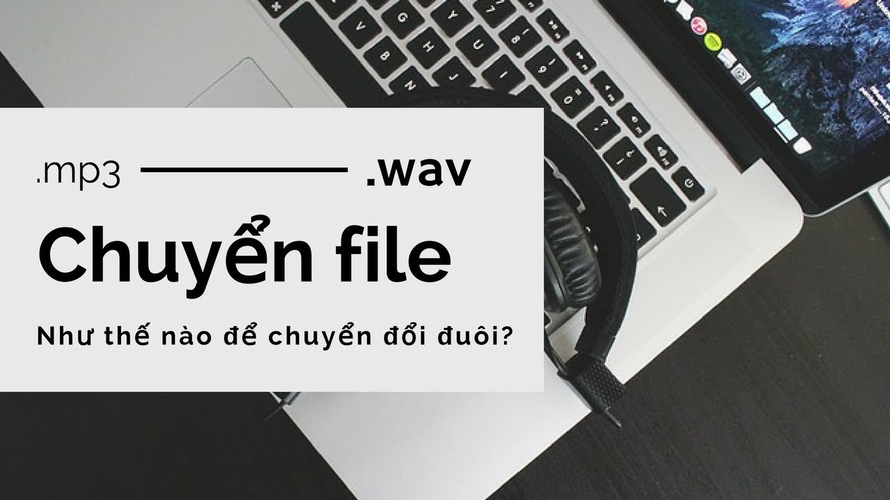 HƯỚNG DẪN chuyển file mp3 sang wav