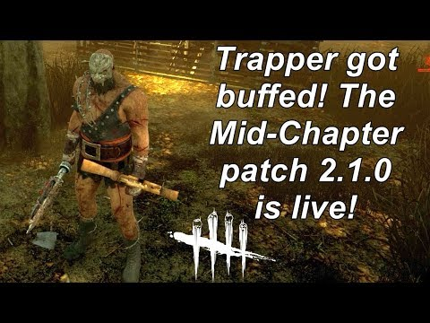 Dead By Daylight  Unleash the buffed Trapper! Mid-Chapter patch 2.1.0 is live!