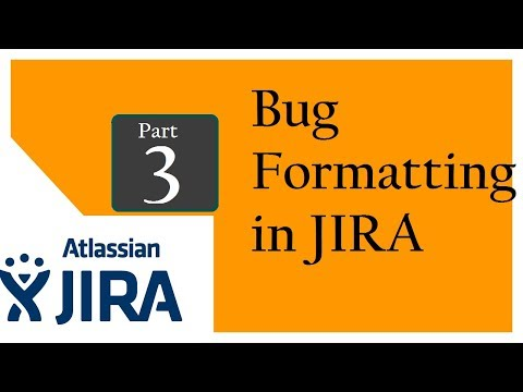 Jira (Bug Tracking and Test Management Tool : Session 2 :  Bug Formatting in JIRA