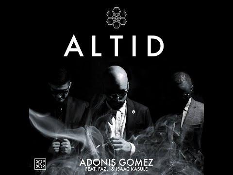 Adonis - Altid feat. Fazli & Isaac Kasule