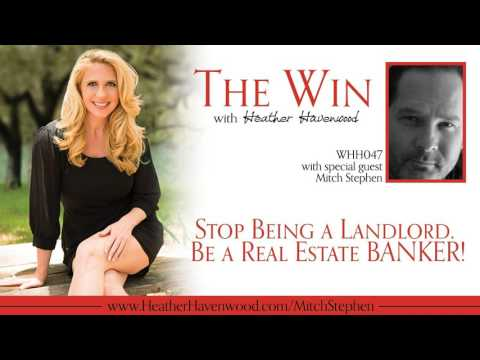 47: Stop Being a Landlord. Be a Real Estate BANKER! with Mitch Stephen