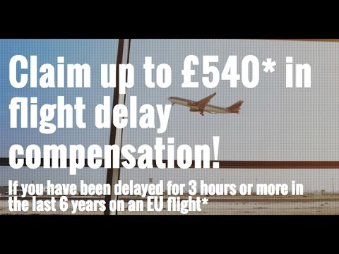Flight Delay Compensation | How To Claim Up To £540 In Flight Delay Compensation ✔