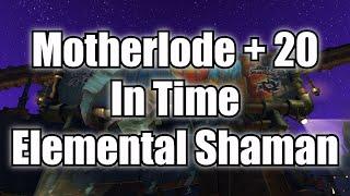 +20 Motherlode In Time - Elemental Shaman POV